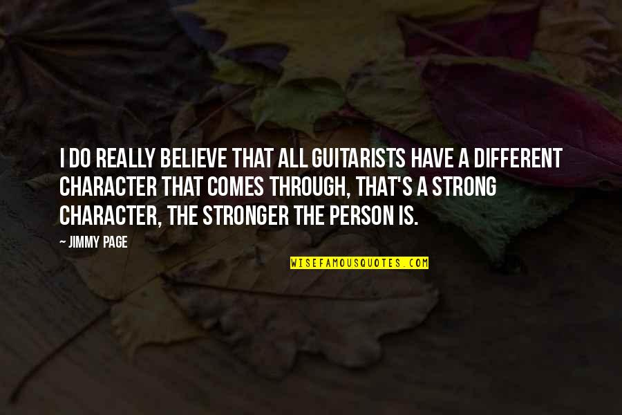 Different Character Quotes By Jimmy Page: I do really believe that all guitarists have
