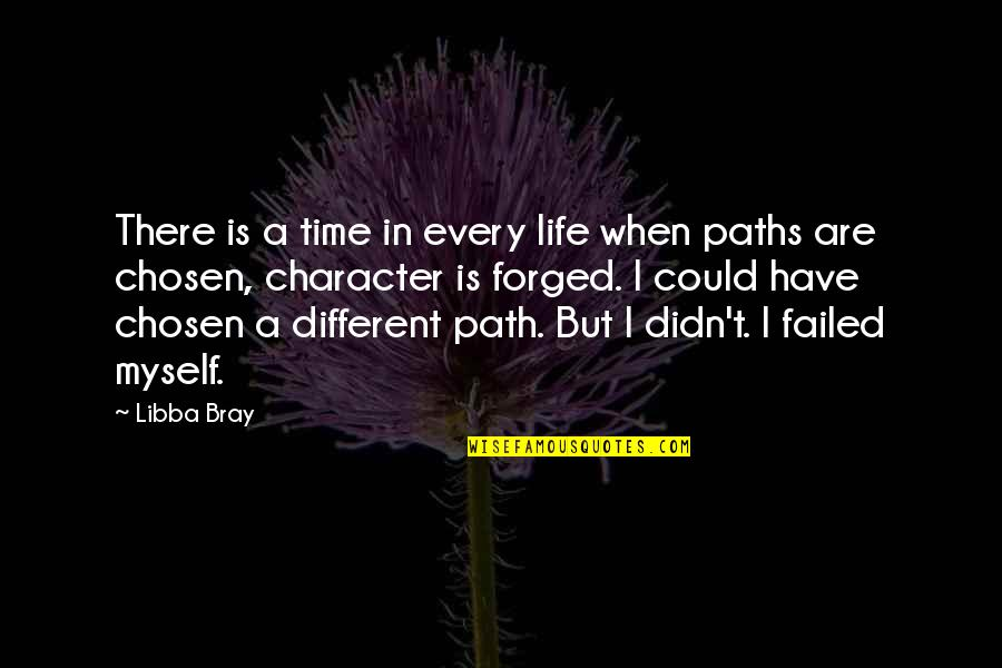Different Character Quotes By Libba Bray: There is a time in every life when