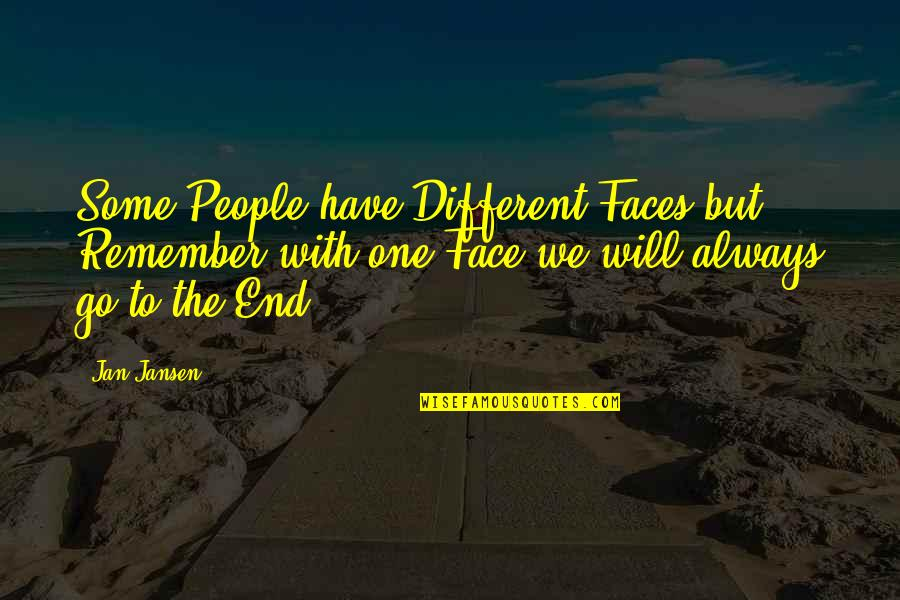 Different Faces Quotes By Jan Jansen: Some People have Different Faces but Remember with