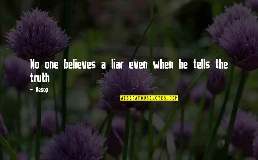 Different Kinds Of Friendship Quotes By Aesop: No one believes a liar even when he