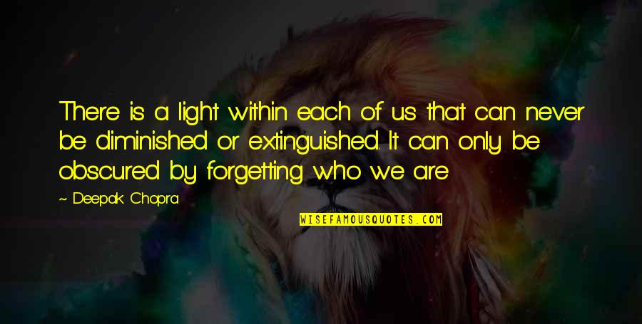 Different Kinds Of Friendship Quotes By Deepak Chopra: There is a light within each of us