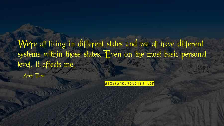 Different Levels Quotes By Avey Tare: We're all living in different states and we