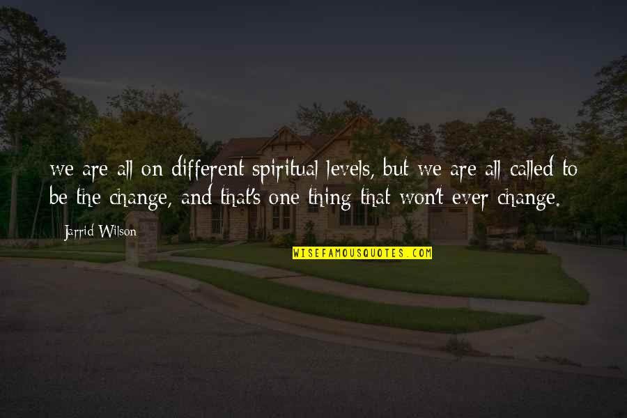 Different Levels Quotes By Jarrid Wilson: we are all on different spiritual levels, but