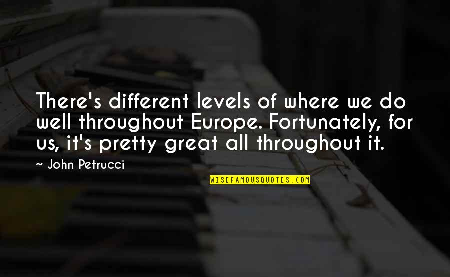 Different Levels Quotes By John Petrucci: There's different levels of where we do well