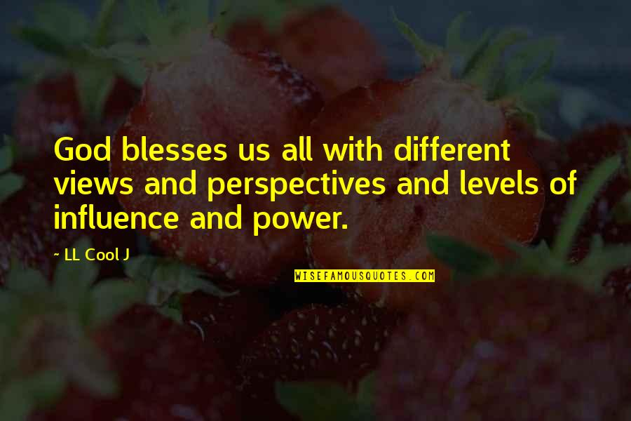 Different Levels Quotes By LL Cool J: God blesses us all with different views and