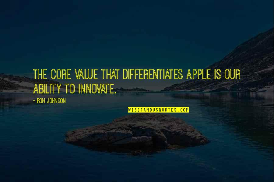 Differentiates Quotes By Ron Johnson: The core value that differentiates Apple is our