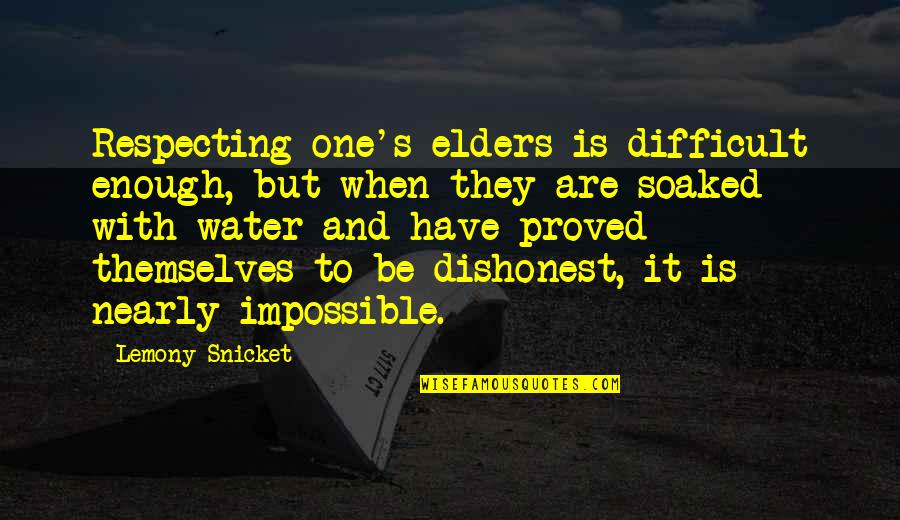 Difficult Not Impossible Quotes By Lemony Snicket: Respecting one's elders is difficult enough, but when