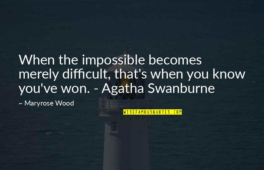 Difficult Not Impossible Quotes By Maryrose Wood: When the impossible becomes merely difficult, that's when