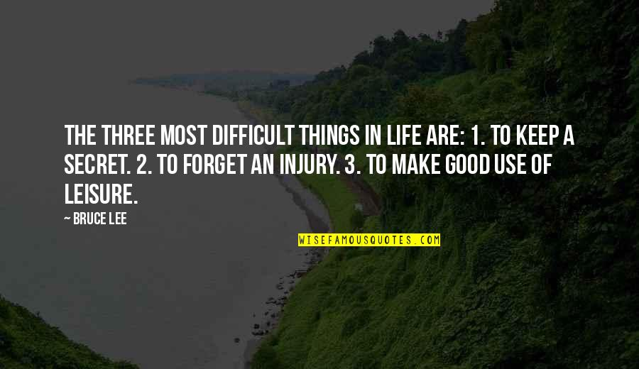 Difficult Things In Life Quotes By Bruce Lee: The three most difficult things in life are: