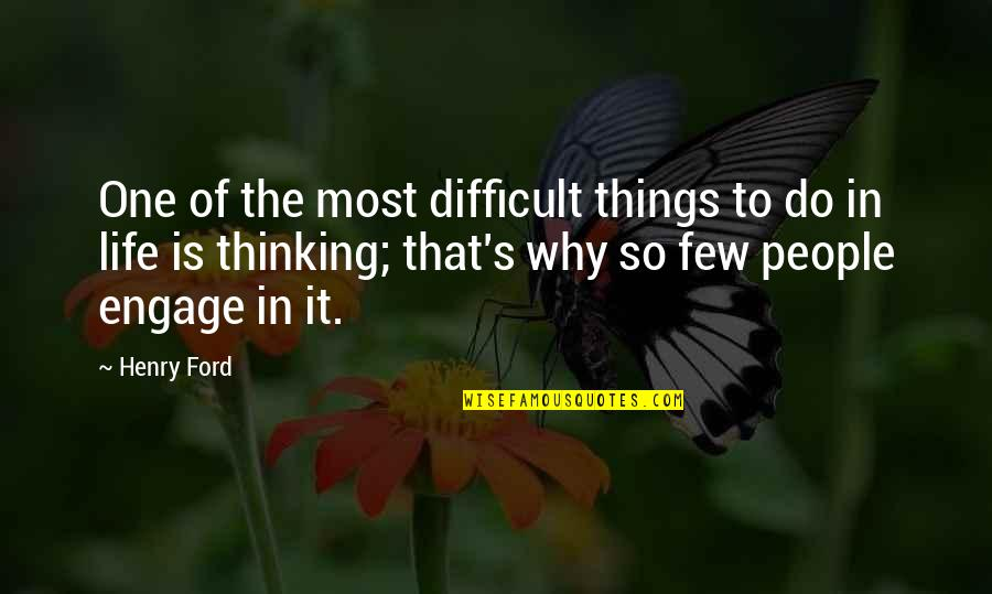 Difficult Things In Life Quotes By Henry Ford: One of the most difficult things to do