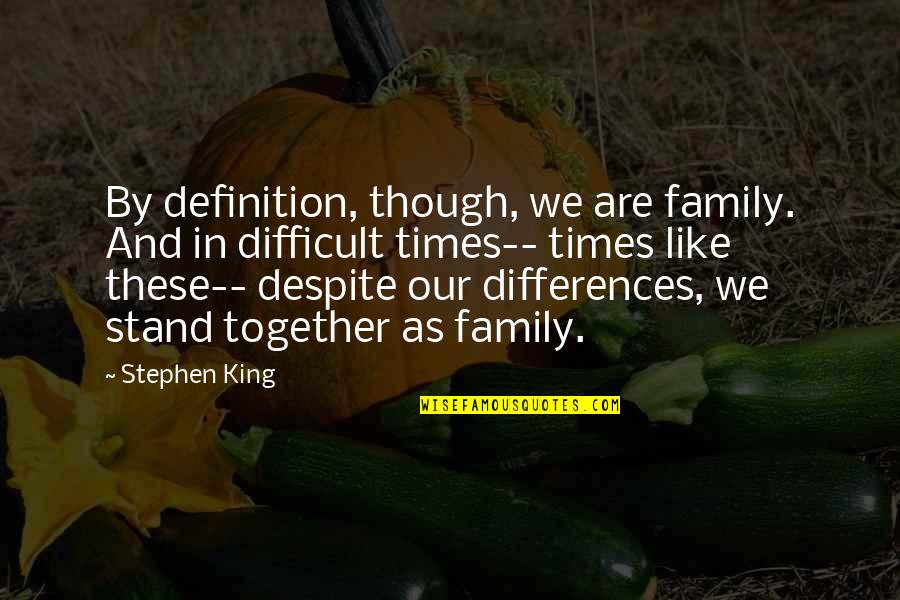 Difficult Times With Family Quotes Top 11 Famous Quotes About