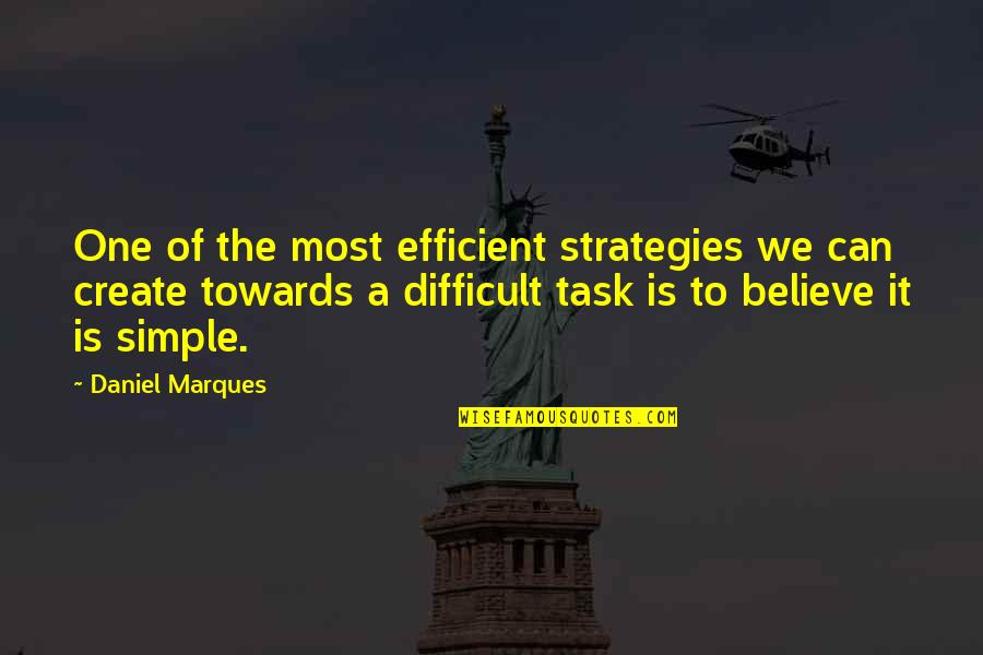 Difficulties At Work Quotes By Daniel Marques: One of the most efficient strategies we can
