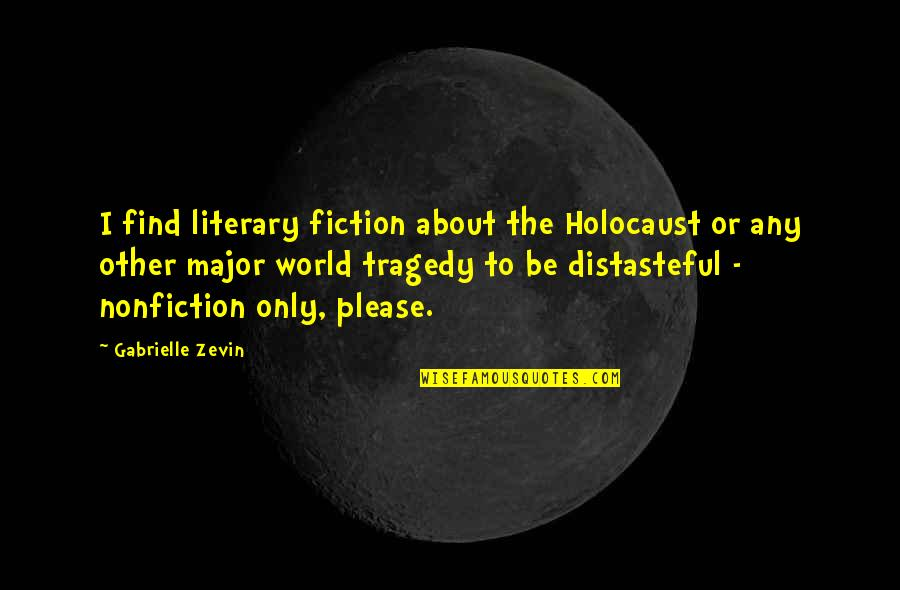Dig Deep Sports Quotes By Gabrielle Zevin: I find literary fiction about the Holocaust or