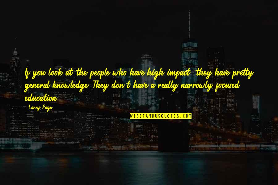 Dig Deep Sports Quotes By Larry Page: If you look at the people who have