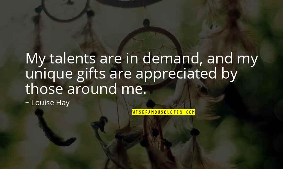 Digestive Health Quotes By Louise Hay: My talents are in demand, and my unique