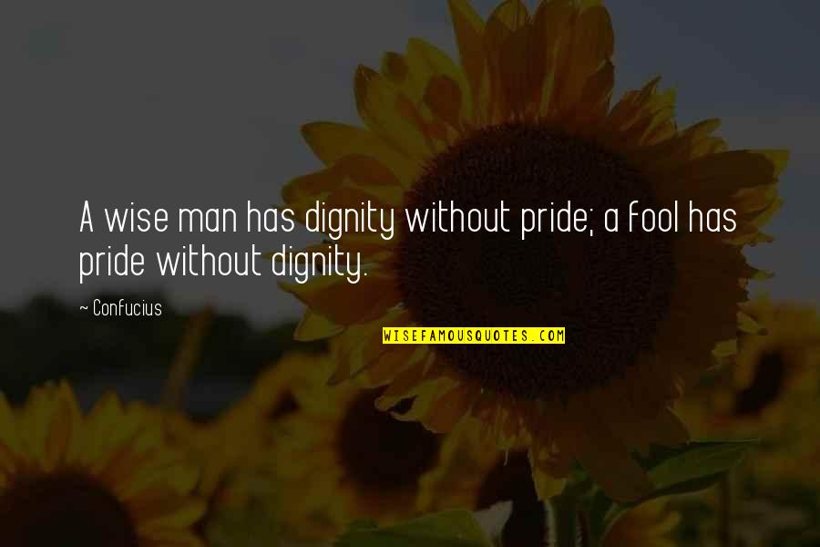 Dignity And Pride Quotes By Confucius: A wise man has dignity without pride; a