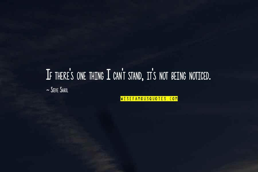 Dil Sad Quotes By Steve Sabol: If there's one thing I can't stand, it's