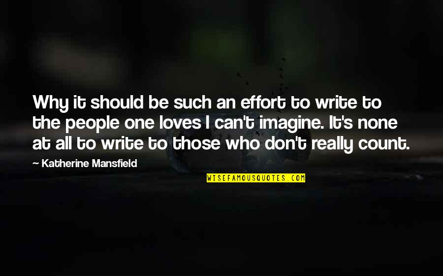 Dimitri Rascalov Quotes By Katherine Mansfield: Why it should be such an effort to