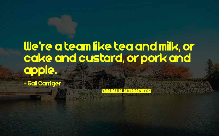 Dimity Quotes By Gail Carriger: We're a team like tea and milk, or