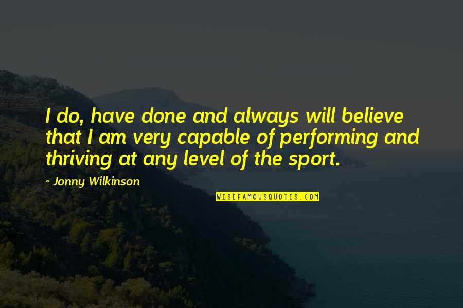 Dimity Quotes By Jonny Wilkinson: I do, have done and always will believe