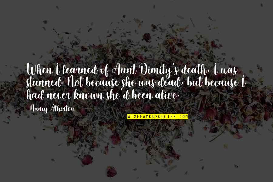 Dimity Quotes By Nancy Atherton: When I learned of Aunt Dimity's death, I