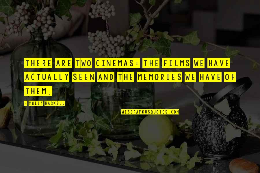 Dimples And Smiles Quotes By Molly Haskell: There are two cinemas: the films we have