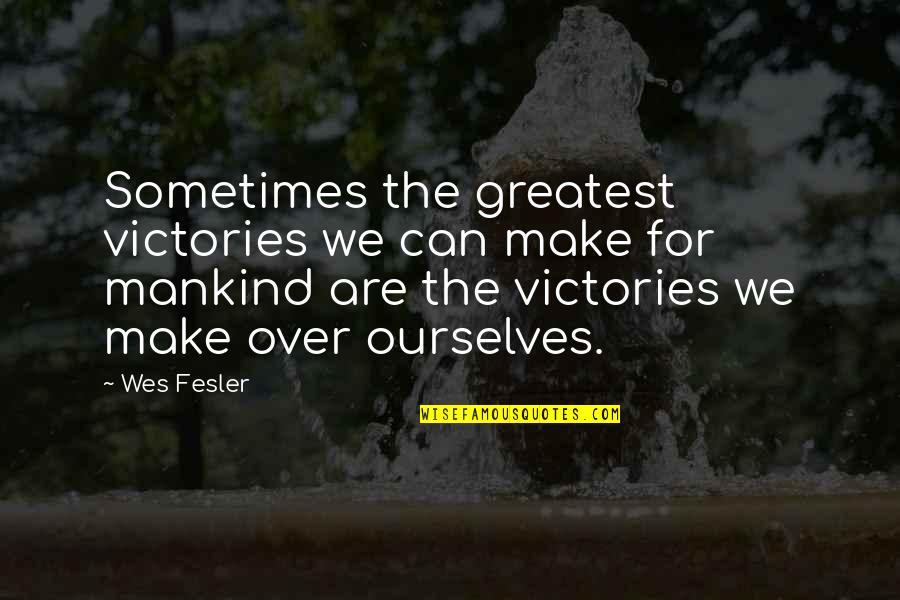 Dimples And Smiles Quotes By Wes Fesler: Sometimes the greatest victories we can make for