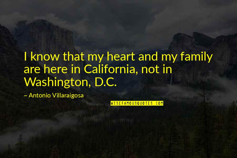 D'indy Quotes By Antonio Villaraigosa: I know that my heart and my family