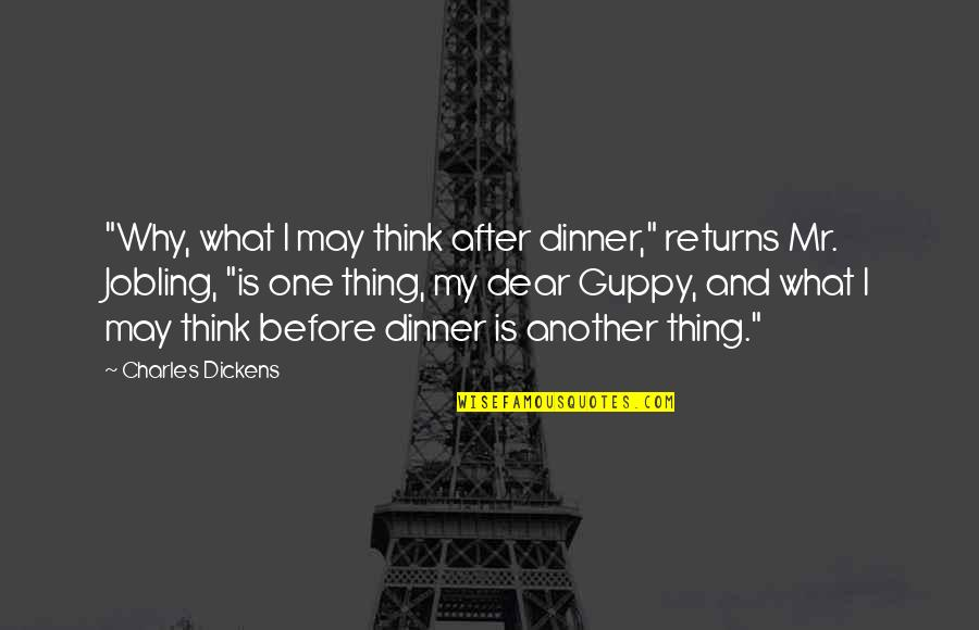 """Dinner For One Quotes By Charles Dickens: """"Why, what I may think after dinner,"""" returns"""