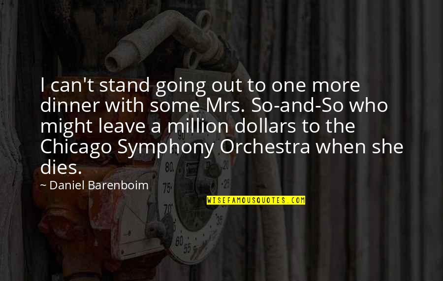Dinner For One Quotes By Daniel Barenboim: I can't stand going out to one more
