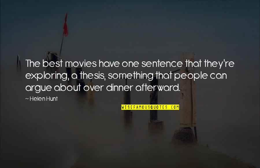Dinner For One Quotes By Helen Hunt: The best movies have one sentence that they're