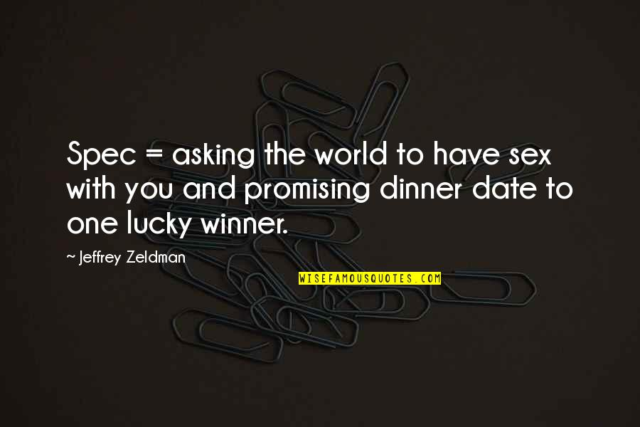 Dinner For One Quotes By Jeffrey Zeldman: Spec = asking the world to have sex