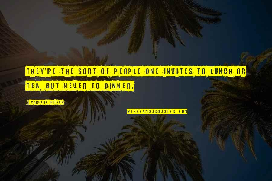 Dinner For One Quotes By Margery Wilson: They're the sort of people one invites to
