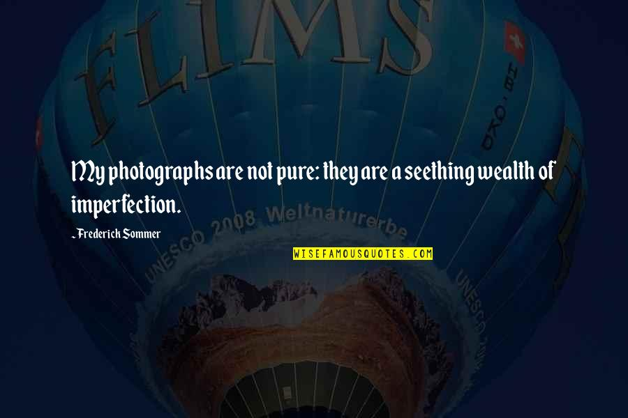Dino Crisis 2 Quotes By Frederick Sommer: My photographs are not pure: they are a