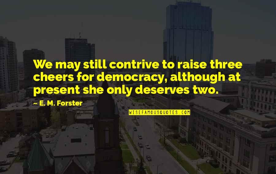 Direct Line Travel Insurance Quotes By E. M. Forster: We may still contrive to raise three cheers