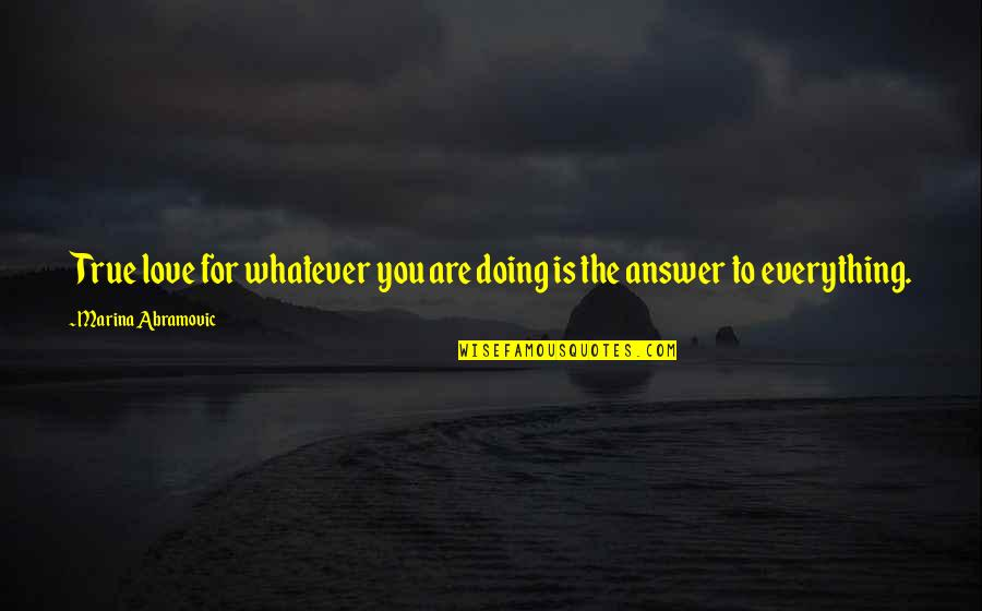 Direct Line Travel Insurance Quotes By Marina Abramovic: True love for whatever you are doing is