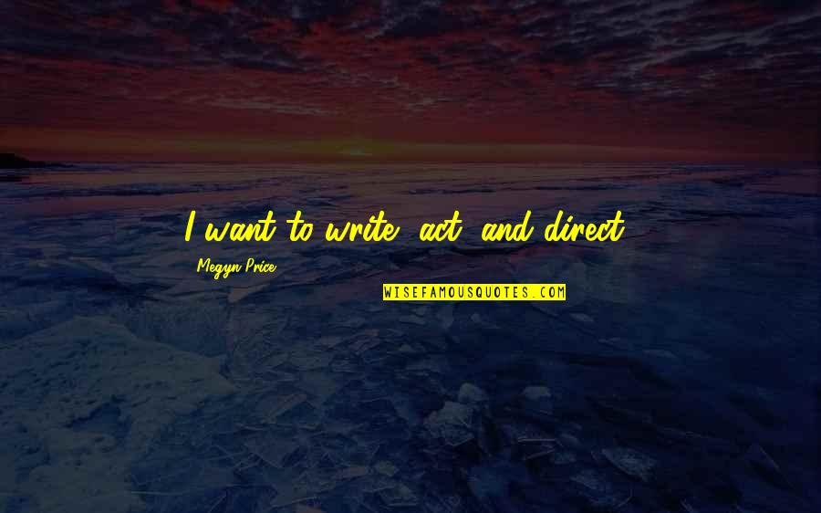 Direct Quotes By Megyn Price: I want to write, act, and direct!
