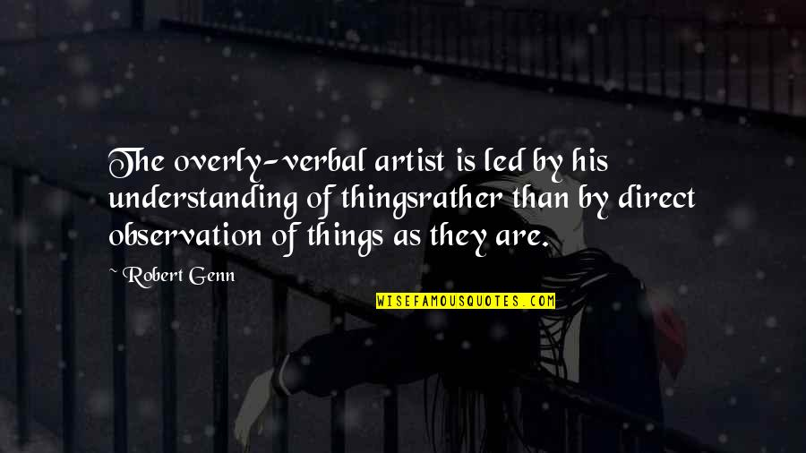 Direct Quotes By Robert Genn: The overly-verbal artist is led by his understanding