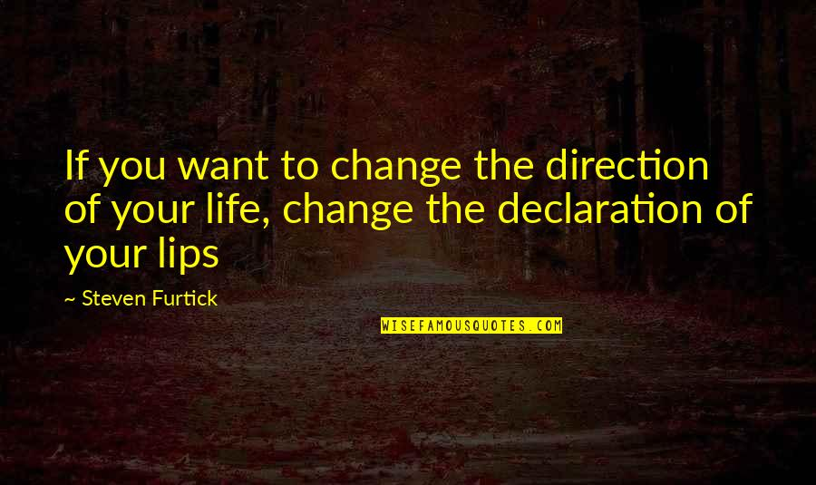 Image result for if you want to change the direction of your life