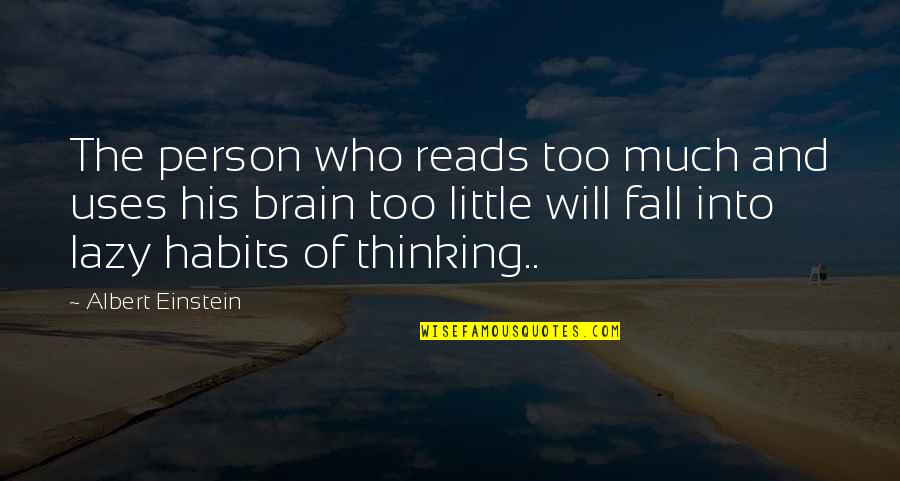 Dirk Nowitzki Motivational Quotes By Albert Einstein: The person who reads too much and uses