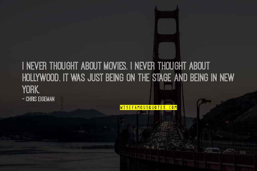 Dirt Track Racing Funny Quotes By Chris Eigeman: I never thought about movies. I never thought