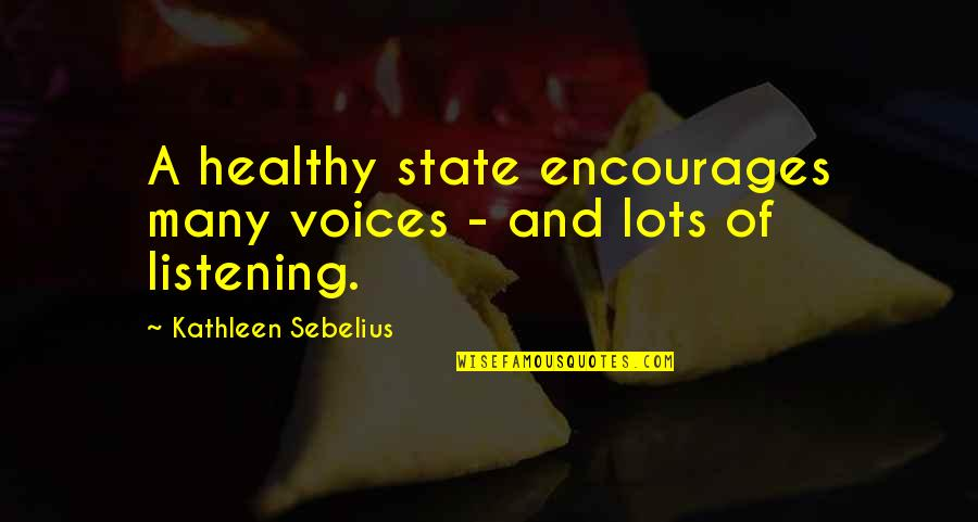Dirt Track Racing Funny Quotes By Kathleen Sebelius: A healthy state encourages many voices - and