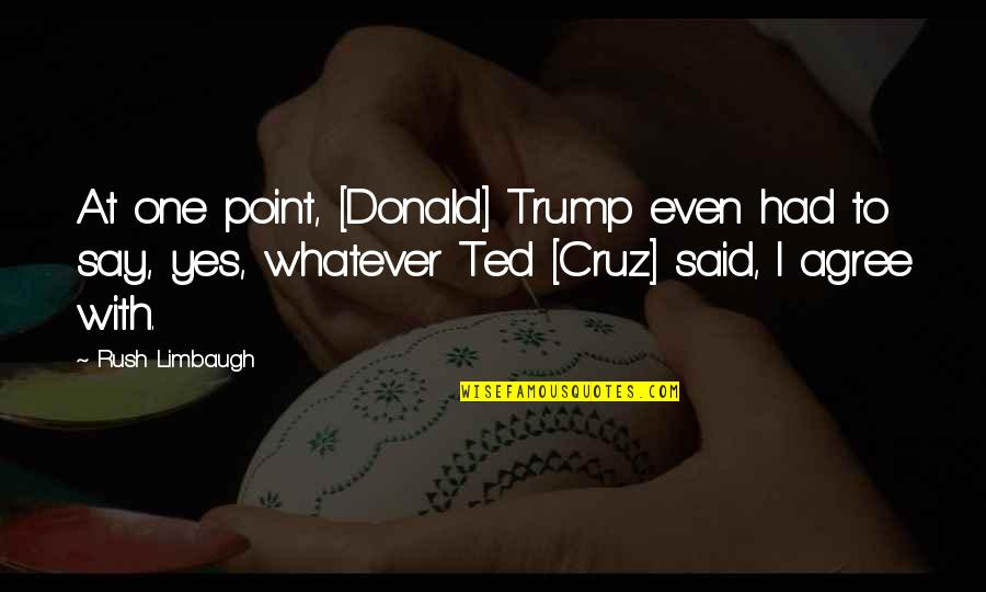 Dirt Track Racing Funny Quotes By Rush Limbaugh: At one point, [Donald] Trump even had to