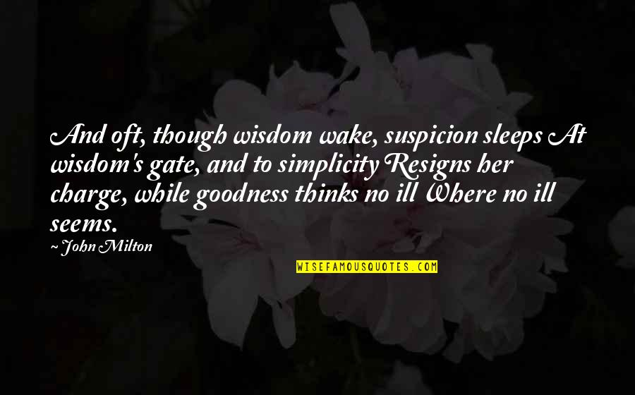 Dirty Carpenter Quotes By John Milton: And oft, though wisdom wake, suspicion sleeps At