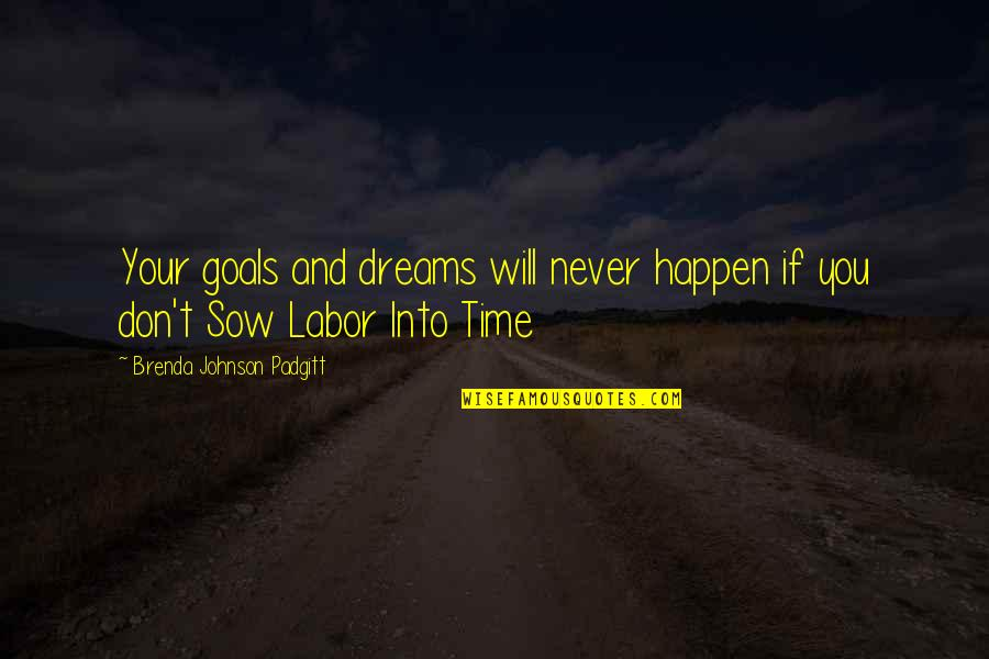 Dirty Paws Quotes By Brenda Johnson Padgitt: Your goals and dreams will never happen if