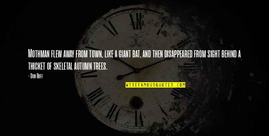 Disappeared Quotes By Don Roff: Mothman flew away from town, like a giant