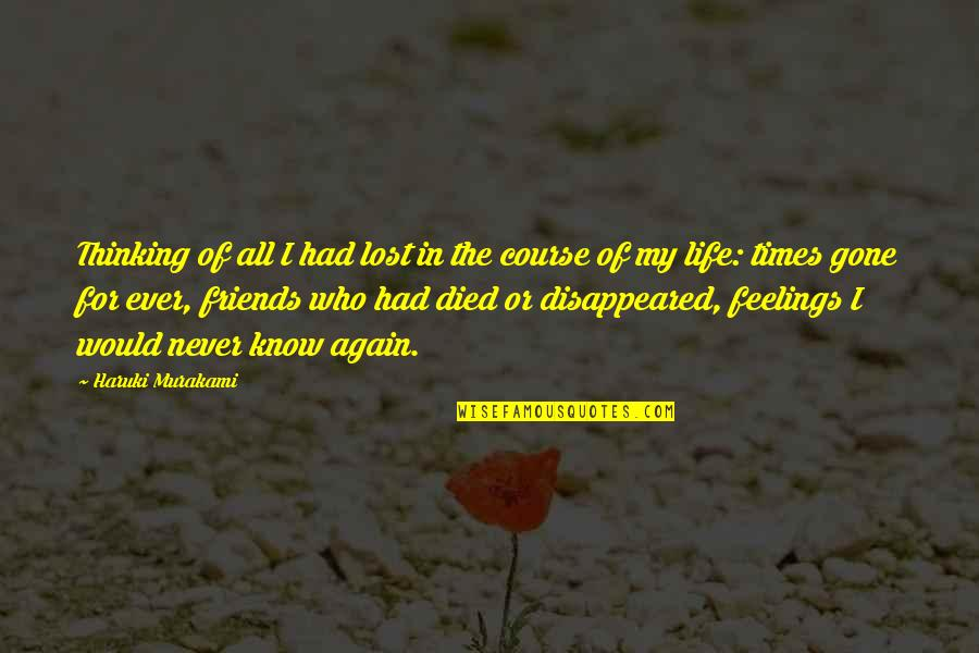 Disappeared Quotes By Haruki Murakami: Thinking of all I had lost in the