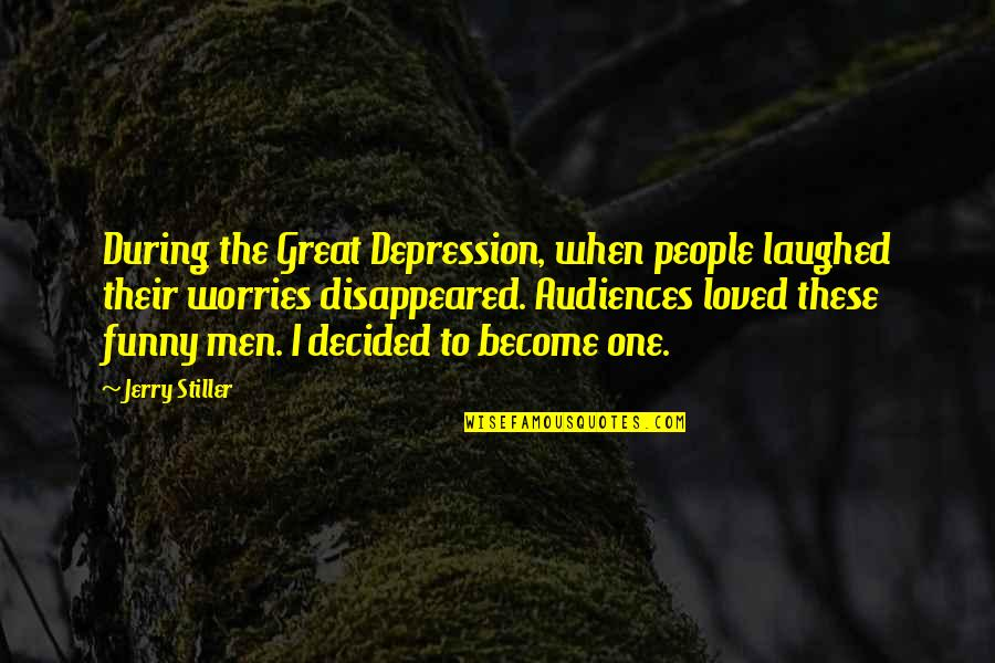Disappeared Quotes By Jerry Stiller: During the Great Depression, when people laughed their