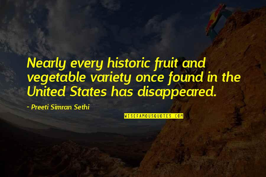 Disappeared Quotes By Preeti Simran Sethi: Nearly every historic fruit and vegetable variety once