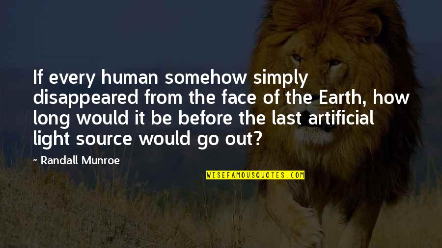 Disappeared Quotes By Randall Munroe: If every human somehow simply disappeared from the